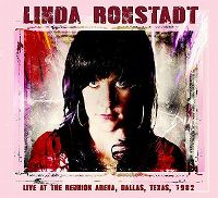 Cover Linda Ronstadt - Live At The Reunion Arena, Dallas, Texas, 1982