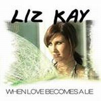 Cover Liz Kay - When Love Becomes A Lie