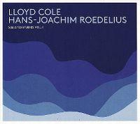 Cover Lloyd Cole / Hans-Joachim Roedelius - Selected Studies Vol. 1