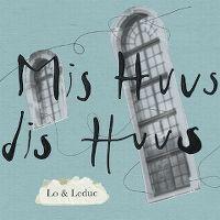 Cover Lo & Leduc - Mis Huus dis Huus