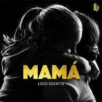 Cover Loco Escrito - Mamá