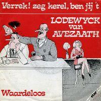 Cover Lodewijck van Avezaath - Verrek! zeg kerel, ben jij 't