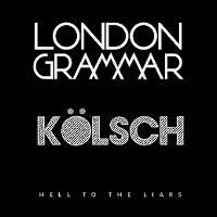 Cover London Grammar / Kölsch - Hell To The Liars (Kölsch Remix)
