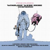 Cover London Orion Orchestra / Alice Cooper / Dave Fowler / Stephen McElroy / Rick Wakeman - Pink Floyd's Wish You Were Here Symphonic