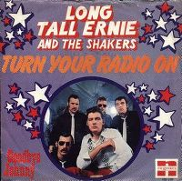 Cover Long Tall Ernie And The Shakers - Turn Your Radio On