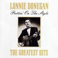 Cover Lonnie Donegan - Puttin' On The Style: The Greatest Hits
