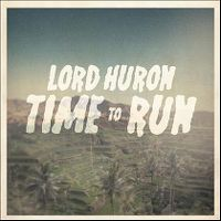 Cover Lord Huron - Time To Run
