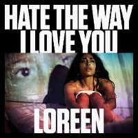 Cover Loreen - Hate The Way I Love You