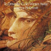 Cover Loreena McKennitt - To Drive The Cold Winter Away