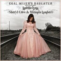 Cover Loretta Lynn, Sheryl Crow & Miranda Lambert - Coal Miner's Daughter