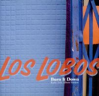 Cover Los Lobos - Burn It Down