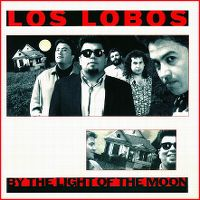 Cover Los Lobos - By The Light Of The Moon