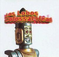 Cover Los Lobos - Colossal Head