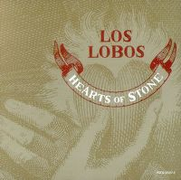 Cover Los Lobos - Hearts Of Stone