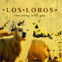 Cover Los Lobos - Run Away With You