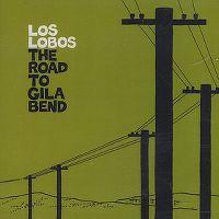 Cover Los Lobos - The Road To Gila Bend