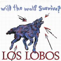 Cover Los Lobos - Will The Wolf Survive?