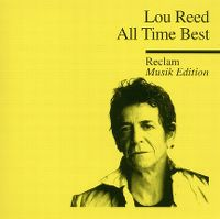 Cover Lou Reed - All Time Best - Reclam Musik Edition