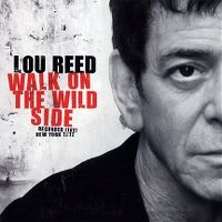 Cover Lou Reed - Walk On The Wild Side: Recorded Live - New York 1972
