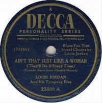 Cover Louis Jordan & His Tympany Five - Ain't That Just Like A Woman (They'll Do It Every Time)
