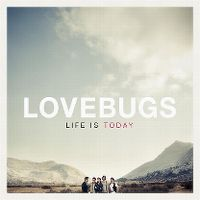 Cover Lovebugs - Life Is Today