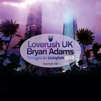 Cover Loverush UK! feat. Bryan Adams - Tonight In Babylon