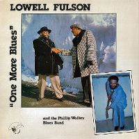 Cover Lowell Fulson And The Phillip Walker Blues Band - One More Blues