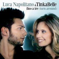 Cover Luca Napolitano & TinkaBelle - Fino a tre (Turn Around)