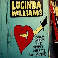 Cover Lucinda Williams - Down Where The Spirit Meets The Bone