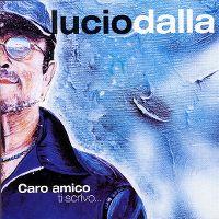 Cover Lucio Dalla - Caro amico ti scrivo...