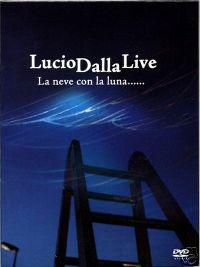 Cover Lucio Dalla - Live - La neve con la luna......