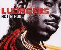Cover Ludacris - Act A Fool