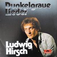Cover Ludwig Hirsch - Dunkelgraue Lieder