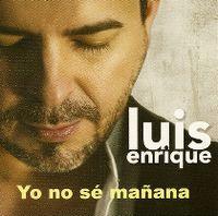 Cover Luis Enrique - Yo no sé mañana
