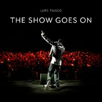 Cover Lupe Fiasco - The Show Goes On
