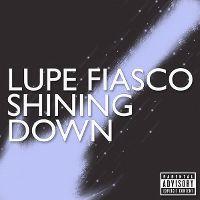 Cover Lupe Fiasco feat. Matthew Santos - Shining Down