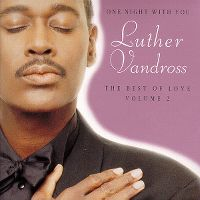 Cover Luther Vandross - One Night With You: The Best Of Love Volume 2