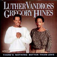 Cover Luther Vandross & Gregory Hines - There's Nothing Better Than Love