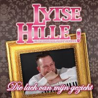Cover Lytse Hille - Die lach van mijn gezicht