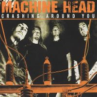 Cover Machine Head - Crashing Around You