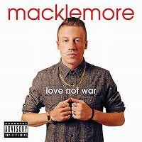 Cover Macklemore - Love Not War