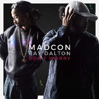 Cover Madcon feat. Ray Dalton - Don't Worry