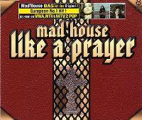 Cover Mad'House - Like A Prayer
