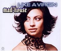 Cover Mad'House - Like A Virgin