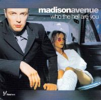 Cover Madison Avenue - Who The Hell Are You?