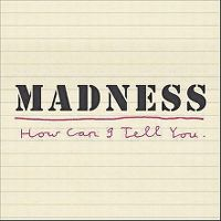 Cover Madness - How Can I Tell You