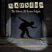 Cover Madness - The Liberty Of Norton Folgate