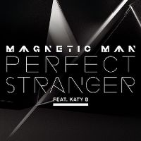 Cover Magnetic Man feat. Katy B - Perfect Stranger