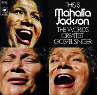Cover Mahalia Jackson - This Is Mahalia Jackson - The Worlds Greatest Gospel Singer