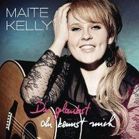 Cover Maite Kelly - Du glaubst du kennst mich